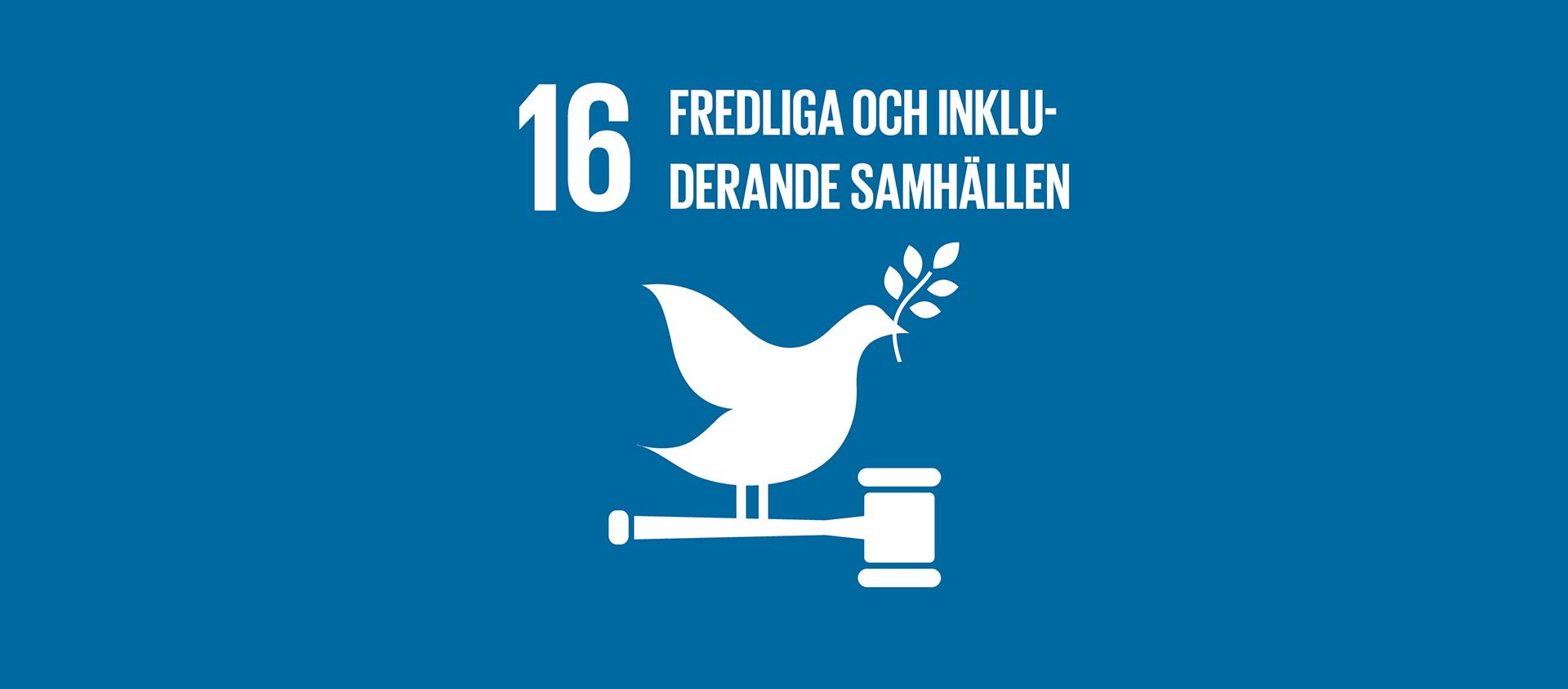 Globala målen 16 - Fredliga och inkluderande samhällen.