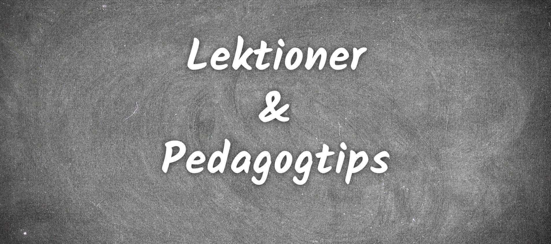 Pedagogtips och e-lektioner